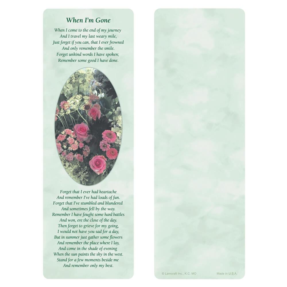 """3"""" x 9"""" Floral Garden bookmark, When I'm Gone"""